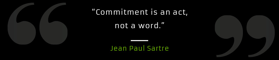 Commitment is an act, not a word