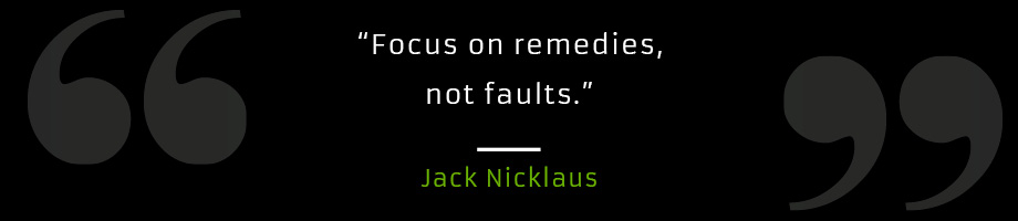 Focus on remedies, not faults