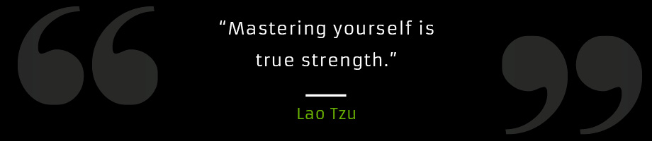Mastering yourself is true strength